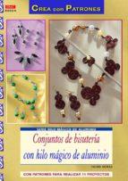 conjuntos de bisuteria con hilo magico.. ingrid moras 9788498743227