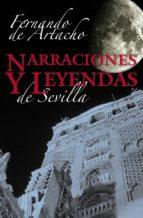 narraciones y leyendas de sevilla fernando de artacho y perez 9788498771527