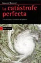 la catastrofe perfecta: crisis del siglo y refundacion del porven ir-ignacio ramonet-9788498881127