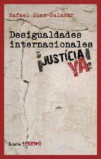 desigualdades internacionales: ¡justicia ya!-rafael diaz-salazar-9788498883527