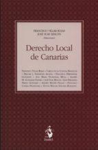 derecho local de canarias francisco jose villar rojas 9788498902327