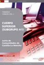 CUERPO SUPERIOR (SUBGRUPO A1). JUNTA DE COMUNIDADES DE CASTILLA-L A MANCHA. TEMARIO COMÚN VOL. I.