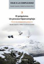 viaje a la complejidad iii: el psiquismo-nicolas caparros-rafael cruz roche-9788499406527
