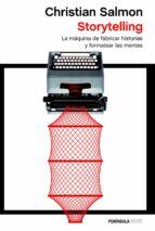 storytelling: la maquina de fabricar historias y formatear las mentes-christian salmon-9788499424927