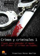 crimen y criminales i (ebook)-francisco perez abellan-9788499670027