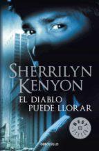 el diablo puede llorar (cazadores oscuros 12)-sherrilyn kenyon-9788499894027