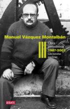 obra periodistica iii (1986 2003): la batalla perdida manuel vazquez montalban 9788499920627