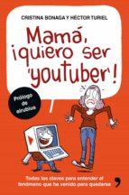mama, quiero ser youtuber-hector turiel-cristina bonaga-9788499985527