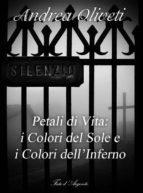 petali di vita: i colori del sole e i colori dell'inferno (ebook) 9788826001227