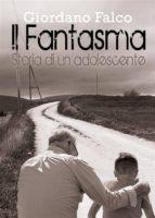 il fantasma. storia di un adolescente (ebook)-9788892692527