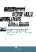 historia social de la argentina contemporánea (1930-2003) (ebook)-roberto elisalde-ofelia scher-ruth garcia-9789502326627