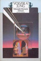 volver a jung-eduardo horacio grecco-9789507540127