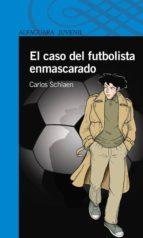 el caso del futbolista enmascarado (ebook)-carlos schlaen-9789870420927