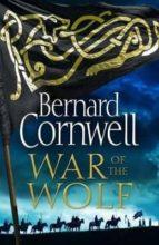 war of the wolf (the last kingdom series, book 11) bernard cornwell 9780008183837