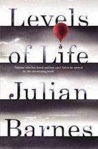 levels of life julian barnes 9780099584537