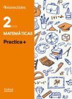 esenciales practica + matematicas 2º eso ce-9780190502737