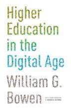 higher education in the digital age (ebook) william g. bowen 9781400866137