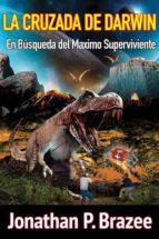 la cruzada de darwin en búsqueda del maximo superviviente (ebook)-9781547511037