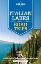 italian lakes road trips (lonely planet) 9781760340537