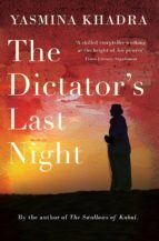 the dictator s last night yasmina khadra 9781910477137