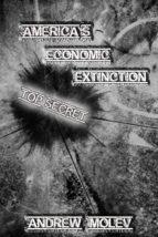 AMERICAS ECONOMIC EXTINCTION