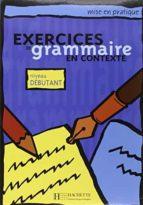 exercices de grammaire en contexte (debutant)-9782011551337