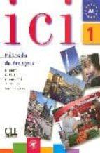 ici 1 methode de français niveau a1. livre de l eleve + cd audio-dominique abry-9782090353037