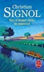 El libro de Nos si beaux reves de jeunesse autor CHRISTIAN SIGNOL TXT!