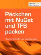 päckchen mit nuget und tfs packen (ebook)-thomas schissler-uwe baumann-9783868025637