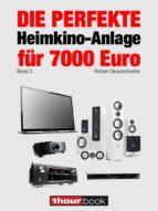 die perfekte heimkino anlage für 7000 euro (band 3) (ebook) robert glueckshoefer 9783944185637