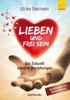lieben und frei sein (ebook) ulrike dietmann 9783946435037