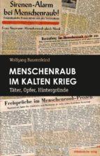 menschenraub im kalten krieg (ebook) 9783954628537