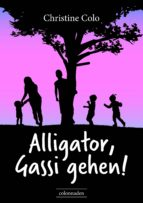 alligator, gassi gehen! (ebook)-christine colo-9783962556037