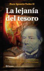 la lejanía del tesoro (ebook)-paco ignacio taibo ii-9786070711237