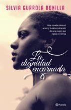 la dignidad encarnada (ebook)-silvia gurrola bonilla-9786070722837
