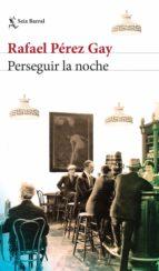 PERSEGUIR LA NOCHE (EBOOK)