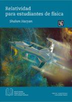 relatividad para estudiantes de fisica (2ª ed.) shahen hacyan 9786071615237