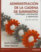 administracion de la cadena de suministro sunil chopra 9786073221337
