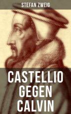 castellio gegen calvin (ebook) stefan zweig 9788027217137
