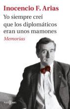 yo siempre creí que los diplomáticos eran unos mamones inocencio arias 9788401017537