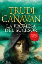la promesa del sucesor (trilogia la ley del milenio 3) trudi canavan 9788401019937