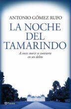 la noche del tamarindo-antonio gomez rufo-9788408076537