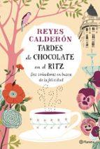 tardes de chocolate en el ritz-reyes calderon-9788408126737