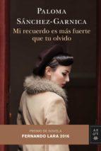 mi recuerdo es más fuerte que tu olvido (ebook)-paloma sanchez-garnica-9788408160137