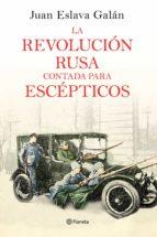 la revolucion rusa contada para escepticos-juan eslava galan-9788408169437