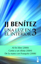 una luz en el interior (vol. 3) j.j. benitez 9788408182337