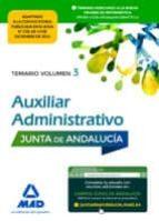 AUXILIAR ADMINISTRATIVO DE LA JUNTA DE ANDALUCÍA. TEMARIO VOLUMEN 3