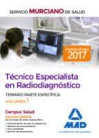 técnico especialista en radiodiagnóstico del servicio murciano de salud. temario parte específica volumen 1 9788414212837