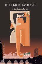 el juego de las llaves (ebook)-luis martinez pastor-9788415044437