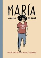 maria cumple 20 años miguel gallardo 9788415685937